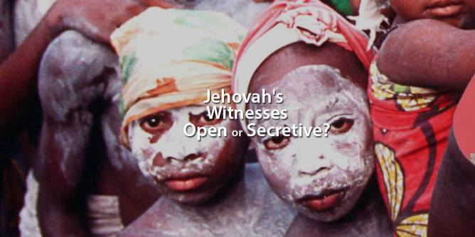 Jehovah's Witnesses - Open or Secretive?
