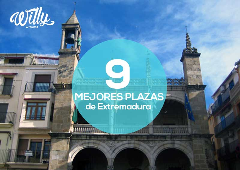 WILLY WITNESS: Las 9 mejores plazas de Extremadura