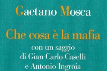 Gaetano Mosca - Che cosa è la mafia?