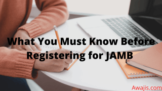 What You Must Know Before Registering for JAMB