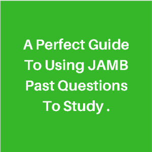 A Perfect Guide To Using JAMB Past Questions To Study