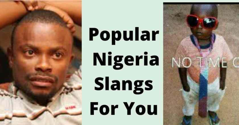 Popular Nigeria Slangs For You