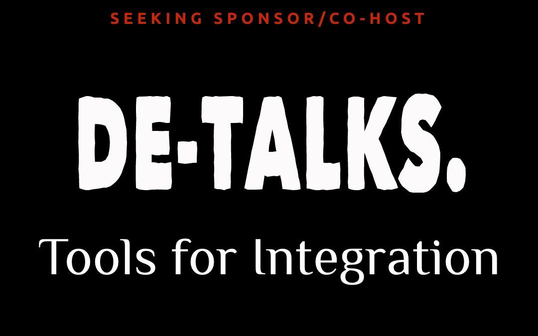 Detalks: Tools for Preparation & Integration