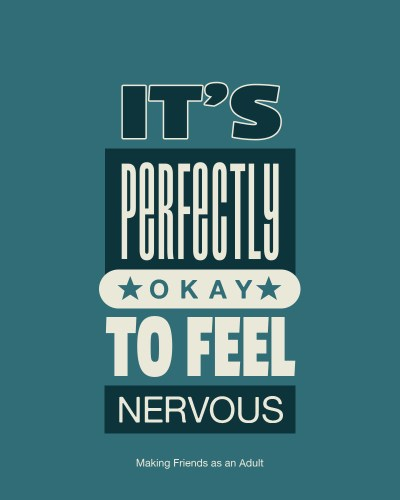 It's Perfectly Okay to Feel Nervous