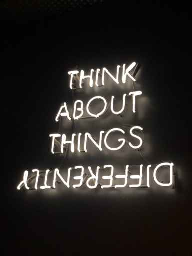 "neon signage ""think about things differently"" this is how you know you are responsible for your own happiness"