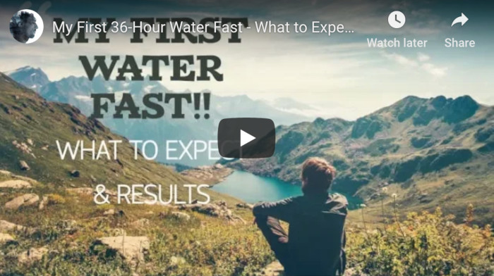 Watch: My First 36-Hour Water Fast – Expectations & Results
