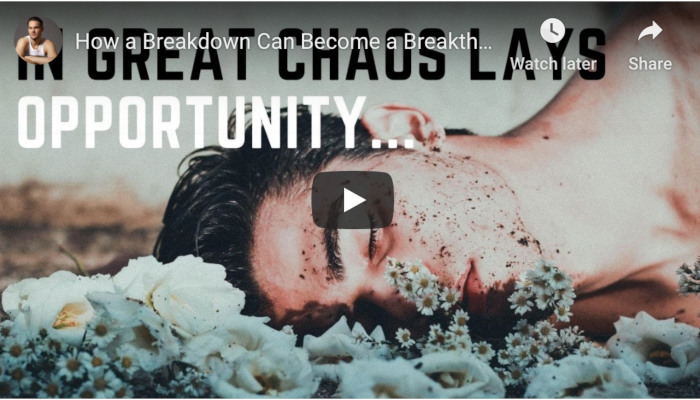 Watch: How a Breakdown Can Become a Breakthrough