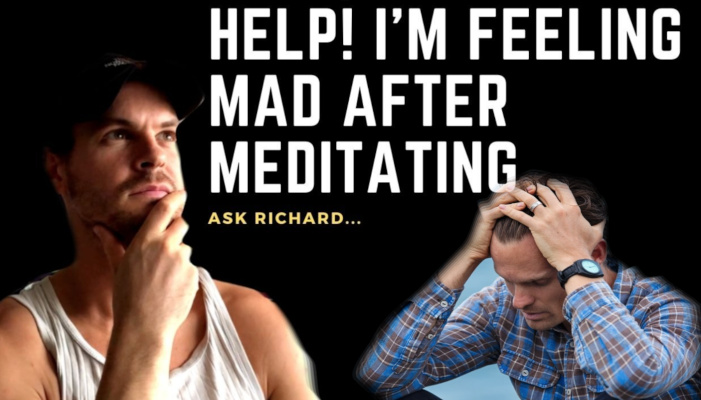 Watch: Help! I'm Feeling Mad After Meditating [Ask Richard]