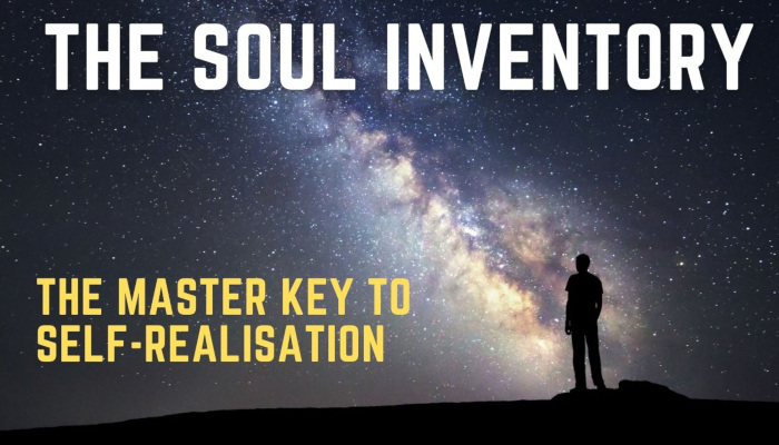 Watch: The Soul Inventory – The Master Key to Self-Transformation