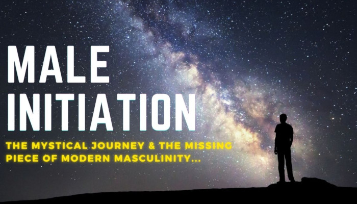 Watch: What is Male Initiation? Reviving the Essential Masculine Journey