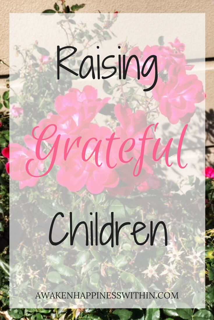 Gratitude, Raising Grateful Children, Grateful, Parenting, Happiness, Awaken Happiness