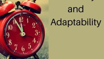 flexibility and adaptability; change brings happiness