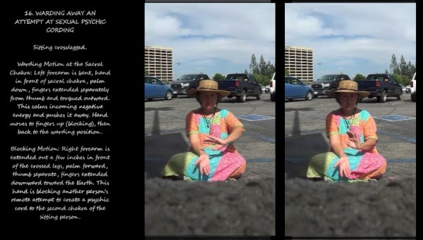 """Image: """"16. WARDING AWAY AN ATTEMPT AT SEXUAL PSYCHIC CORDING,"""" by Alice B. Clagett, CC BY-SA 4.0, from """"Awakening with Planet Earth,"""" https://awakeningwithplanetearth.com … Description: Sitting crosslegged … Warding Motion at the Sacral Chakra: Left forearm is bent, hand in front of sacral chakra, palm down, fingers extended separately from thumb and torqued outward. This calms incoming negative energy and pushes it away … Blocking Motion: Right forearm is extended out a few inches in front of the crossed legs, palm forward, thumb separate, fingers extended downward toward the Earth. This hand is blocking another person's remote attempt to create a psychic cord to the second chakra of the sitting person."""