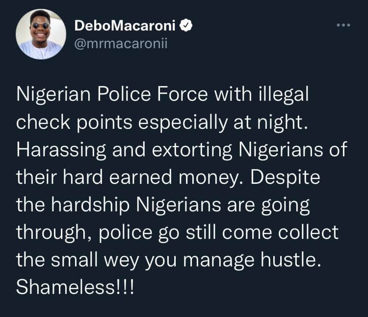 Nigerian police force with illegal checkpoints have been harassing and extorting Nigerians of their hard-earned money - Mr Macaroni 1