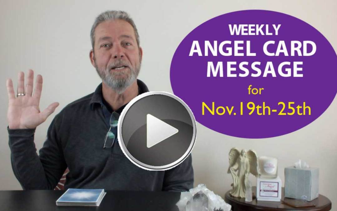 Frank's Weekly Angel Message 11-19-17 to 11-25-17