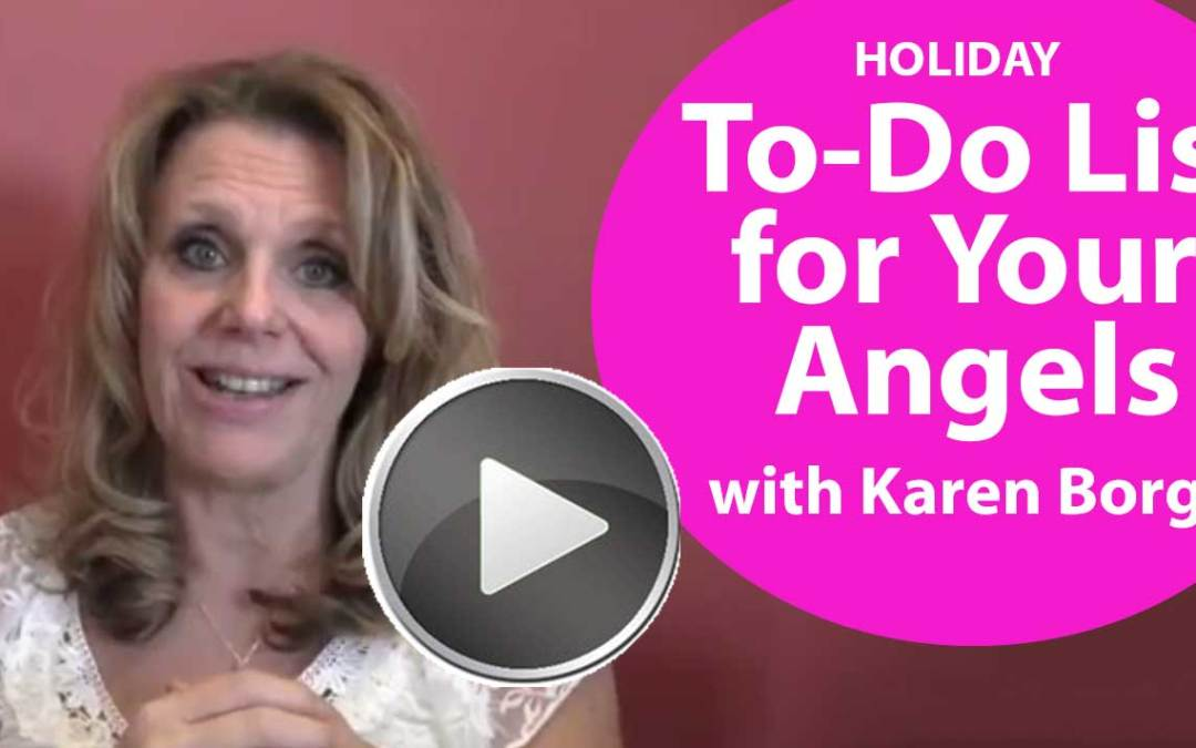 Give Your Angels a Holiday To-Do List | Karen Borga