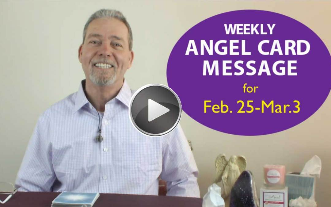 Frank's Weekly Angel Message 2-25-18 to 3-3-18