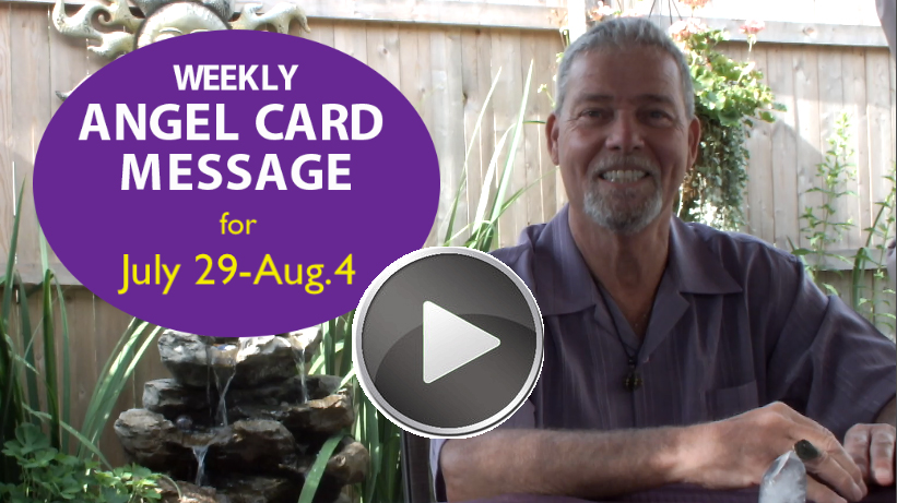 Frank's Weekly Angel Message 7-29-18 to 8-4-18