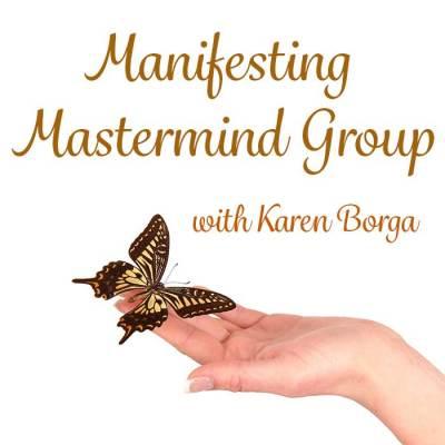 Manifesting Mastermind Group with Karen Borga