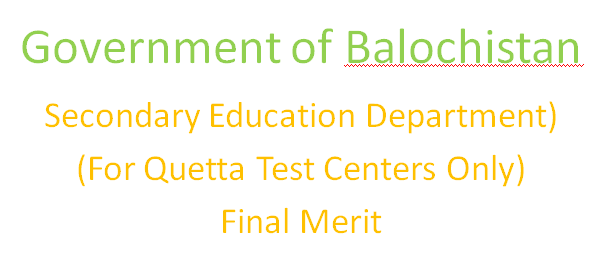 Government of Balochistan Secondary Education Department Final Merit 2015