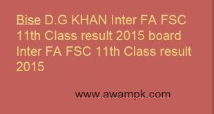 Bise D.G Khan Inter FA FSC 11th Class result 2015