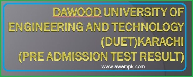 Result of admission test in Dawood University of Engineering and Technology Karachi