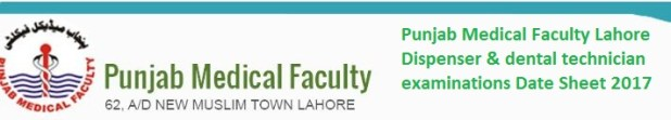 Punjab Medical Faculty dispenser and dental technician examinations