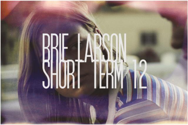 10. Brie Larson, Short Term 12