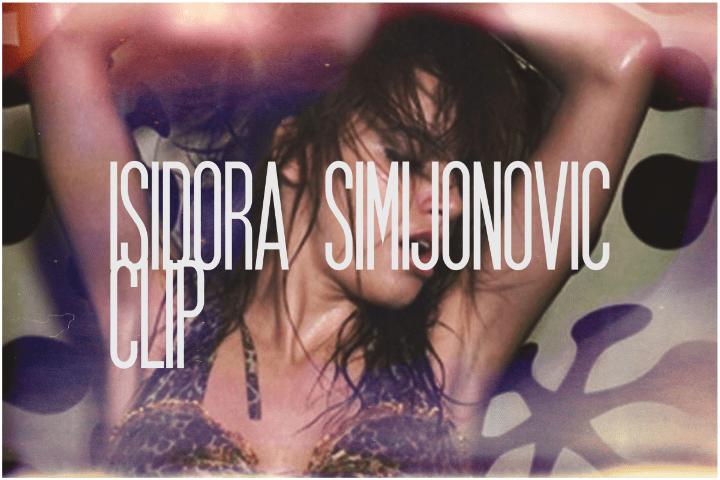 35. Isidora Simijonovic, Clip