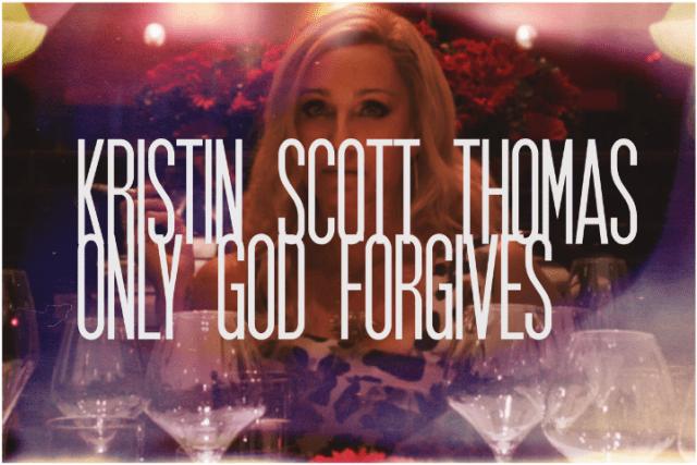 44. Kristen Scott-Thomas, Only God Forgives