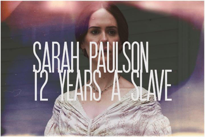 41. Sarah Paulson, 12 Years a Slave