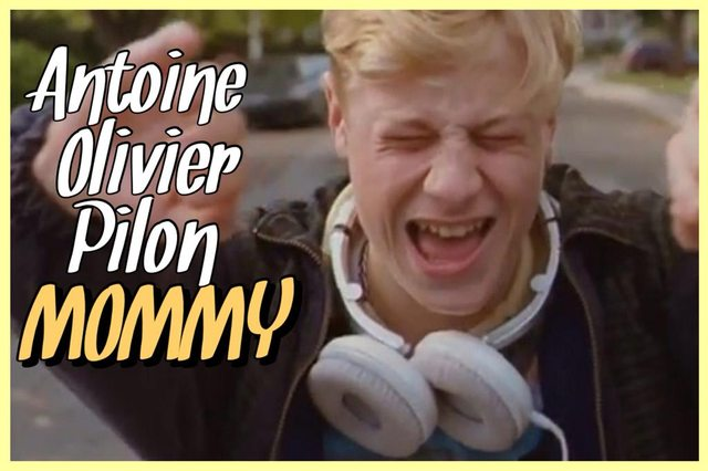33 - Antoine-Olivier Pilon - Mommy