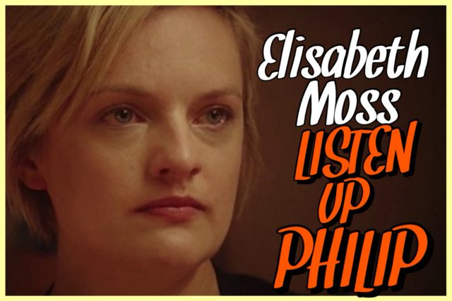 38 - Elizabeth Moss - Listen Up Phillip