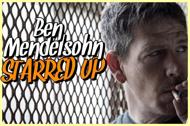 40 - Ben Mendelsohn - Starred Up