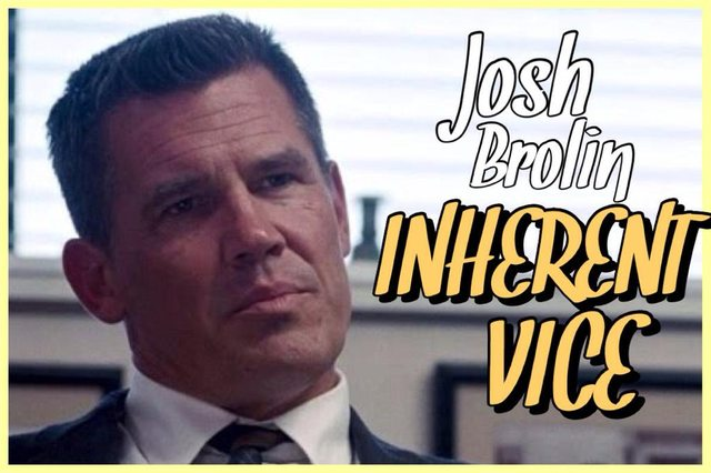 43 - Josh Brolin - Inherent Vice