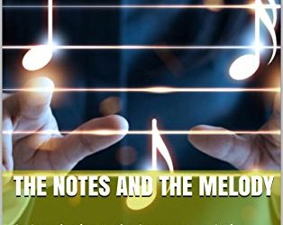 The Notes and the Melody: An Introduction to the Awareness to Action Approach to the Enneagram