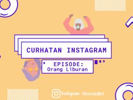 Curhatan Instagram Episode: Orang Liburan