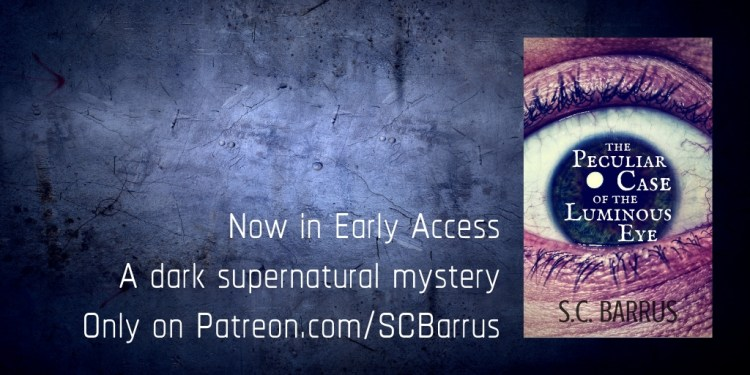 Now in early access, The Peculiar Case of the Luminous Eye only on Patreon.com/SCBarrus