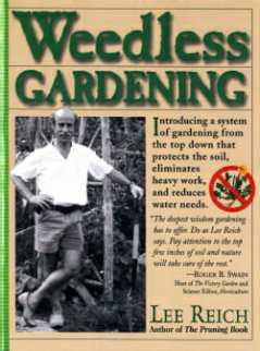 "Lee Reich's ""Weedless Gardening"" book"