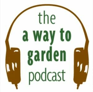 A Way to Garden podcast