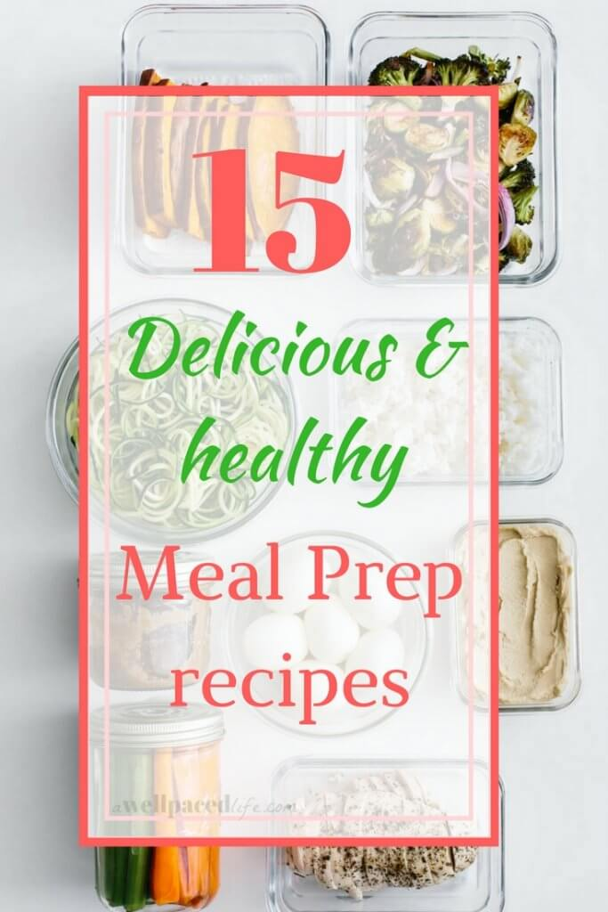 Fifteen Delicious & Healthy Meal Prep Recipes