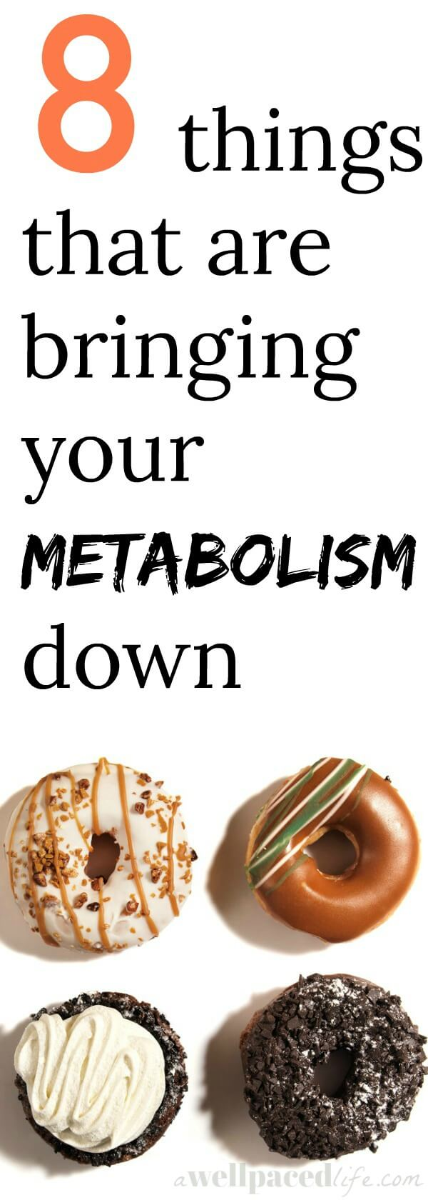 8 things that are bringing your metabolism down