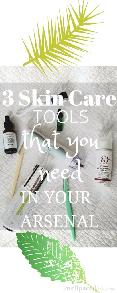 3 Skin care tools that you need in your arsenal