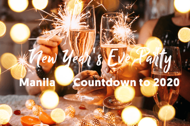 New Year S Eve Party Ideas Manila Countdown To 2020 Awesome