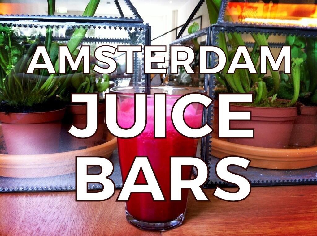 BEST AMSTERDAM JUICE BARS