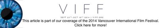 2014 Vancouver International Film Festival