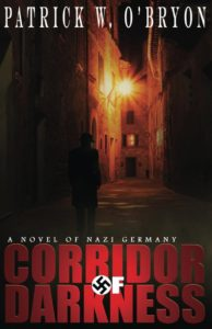Corridor of Darkness – A Novel of Nazi Germany