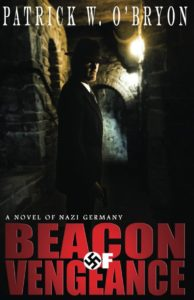 Beacon of Vengeance, A Novel of Nazi Germany