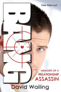 Bang: Memoirs of a Relationship Assassin
