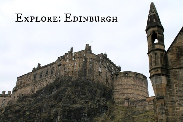 Explore: Edinburgh